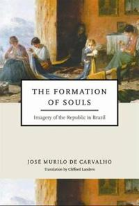 Formation of Souls: Imagery of the Republic in Brazil