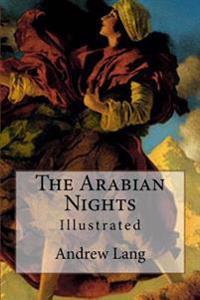 The Arabian Nights: Illustrated