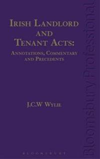 Irish Landlord and Tenant Acts: Annotations, Commentary and Precedents