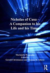 Nicholas of Cusa - A Companion to his Life and his Times
