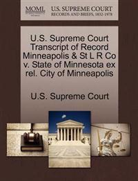 U.S. Supreme Court Transcript of Record Minneapolis & St L R Co V. State of Minnesota Ex Rel. City of Minneapolis