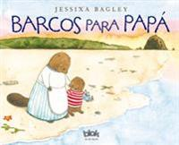 Barcos Para Papa / Boats for Papa