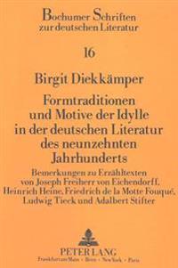 Formtraditionen Und Motive Der Idylle in Der Deutschen Literatur Des Neunzehnten Jahrhunderts: Bemerkungen Zu Erzaehltexten Von Joseph Freiherr Von Ei