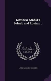 Matthew Arnold's Sohrab and Rustum ..