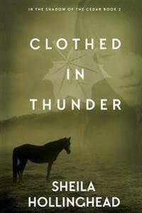 Clothed in Thunder: In the Shadow of the Cedar, Book 2
