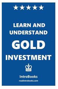 Learn and Understand Gold Investment