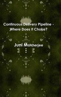 Continuous Delivery Pipeline - Where Does it Choke?