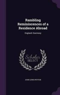 Rambling Reminiscences of a Residence Abroad