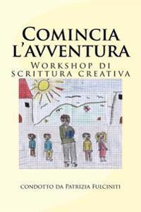 Comincia L'Avventura: Workshop Di Scrittura Creativa