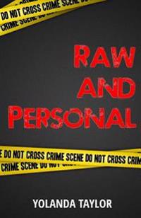 Raw and Personal: Mystery, Thriller, Suspence, Romance and Crime Story
