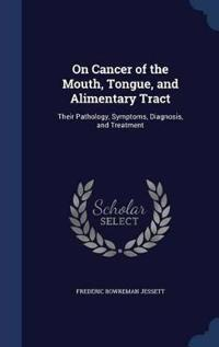 On Cancer of the Mouth, Tongue, and Alimentary Tract