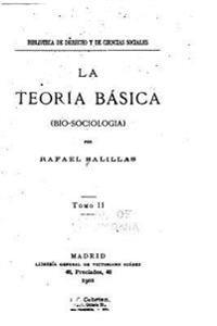 La Teoría Básica (Bio-Sociologia) - Tomo II