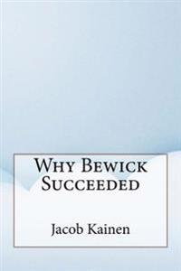 Why Bewick Succeeded
