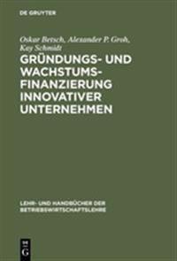 Gründungs- Und Wachstumsfinanzierung Innovativer Unternehmen