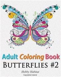 Adult Coloring Book: Butterflies: Coloring Book for Adults Featuring 50 HD Butterfly Patterns