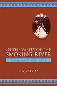 In the Valley of the Smoking River: Coming of Age