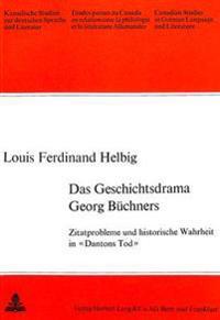 Das Geschichtsdrama Georg Buechners: Zitatprobleme Und Historische Wahrheit in -Dantons Tod-