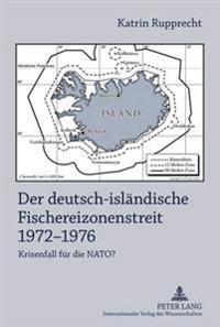 Der Deutsch-Islaendische Fischereizonenstreit 1972-1976: Krisenfall Fuer Die NATO?- Anhand Der Akten Des Auswaertigen Amtes