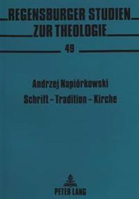 Schrift - Tradition - Kirche