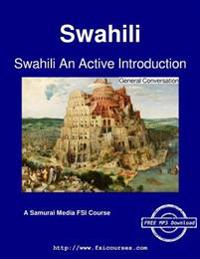 Swahili an Active Introduction - General Conversation