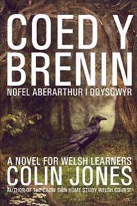 Coed y Brenin: A Novel for Welsh Learners