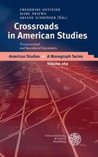 Crossroads in American Studies: Transnational and Biocultural Encounters. Essays in Honor of Rudiger Kunow