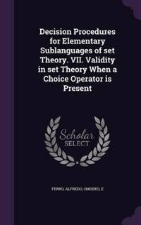 Decision Procedures for Elementary Sublanguages of Set Theory. VII. Validity in Set Theory When a Choice Operator Is Present