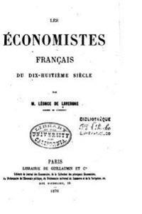 Les Economistes Francais Du Dix-Huitieme Siecle