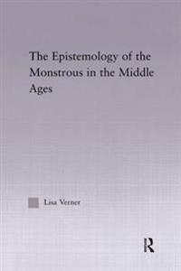 Epistemology of the Monstrous in the Middle Ages