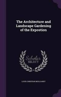 The Architecture and Landscape Gardening of the Expostion