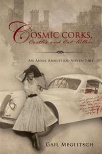 Cosmic Corks, Castles and Cat Killers: An Anna Ambleside Adventure