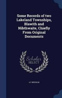 Some Records of Two Lakeland Townships, Blawith and Nibthwaite, Chiefly from Original Documents