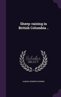 Sheep-Raising in British Columbia ..
