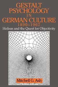 Gestalt Psychology in German Culture, 1890-1967