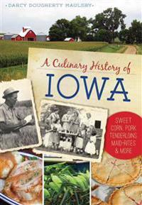 A Culinary History of Iowa: Sweet Corn, Pork Tenderloins, Maid-Rites & More