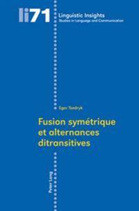 Fusion Symétrique Et Alternances Ditransitives