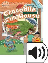 Oxford Read & Imagine Beginner Crocodile in the House MP3 Pack