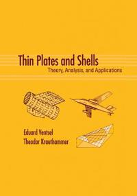 Thin Plates and Shells: Theory: Analysis, and Applications