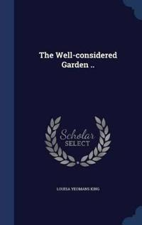 The Well-Considered Garden ..