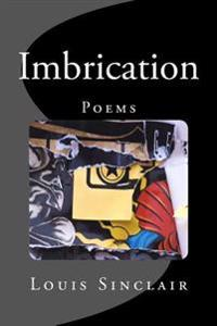 Imbrication: Poems by Louis Sinclair