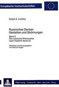 Russisches Denken. Gestalten Und Stroemungen (Uebersetzt Und Herausgegeben Von Dietrich Kegler): Bd. 2: Die Russische Philosophie Nach Vladimir Solov'