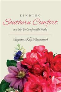 Finding Southern Comfort in a Not So Comfortable World