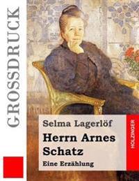 Herrn Arnes Schatz (Grodruck): Eine Erzahlung