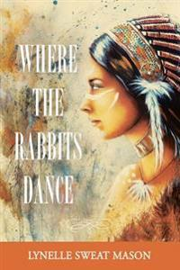Where the Rabbits Dance