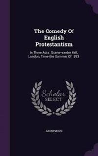 The Comedy of English Protestantism