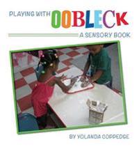 Playing with Oobleck