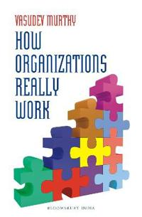 How Organizations Really Work