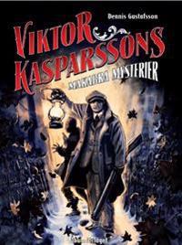 Viktor Kasparssons makabra mysterier