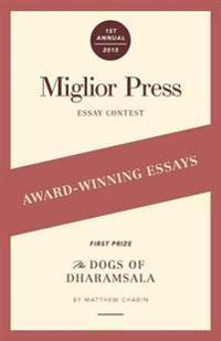 Award-Winning Essays: 2015 Miglior Press Essay Contest