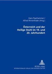Oesterreich Und Der Heilige Stuhl Im 19. Und 20. Jahrhundert